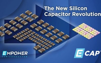 Empower Semiconductor Announces E-CAP™: The Highest Performance, Smallest Size, and Most Configurable Capacitor Technology Platform Ever!